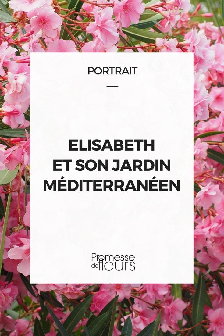 Elisabeth et son jardin méditerranéen