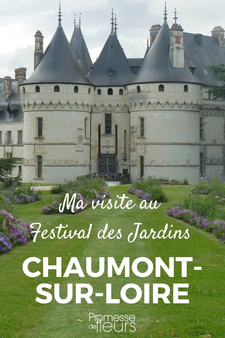 Le festival des jardins chaumont sur loire 2017 - Chaumont sur loire festival des jardins ...