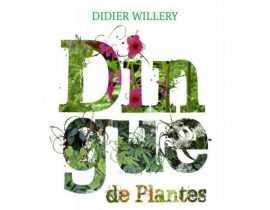 """""""Dingue de Plantes"""" de Didier Willery"""