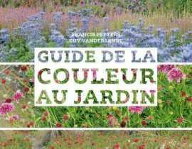 """""""Guide de la couleur au jardin"""" de Francis Peeters et Guy Vandersande"""