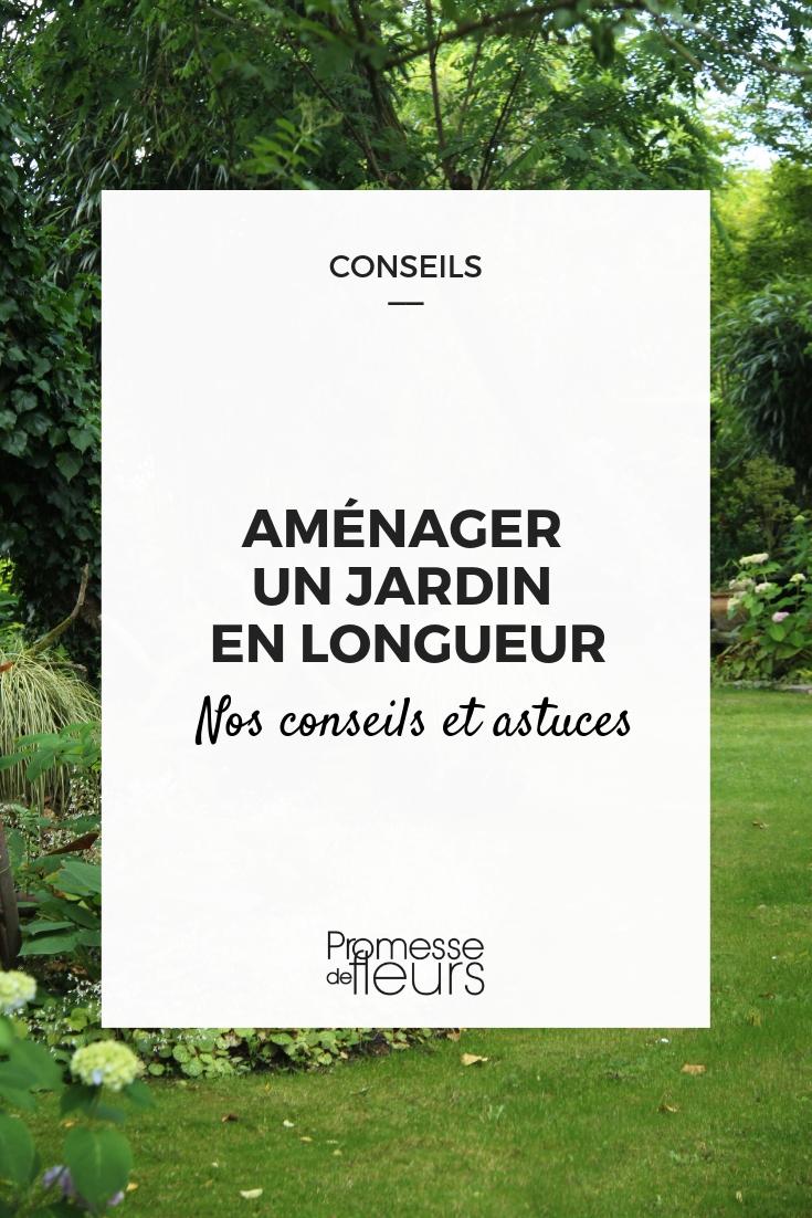 Comment Amenager Un Jardin En Longueur Conseils Et Astuces