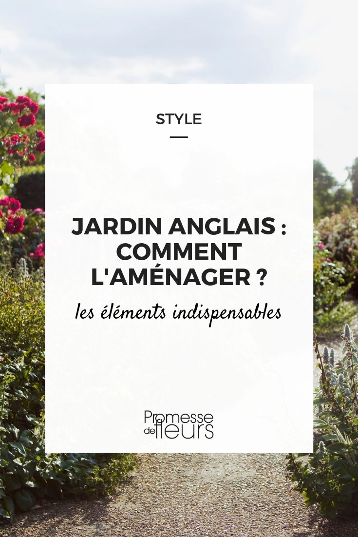 Jardin Anglais Comment L Amenager Elements Indispensable