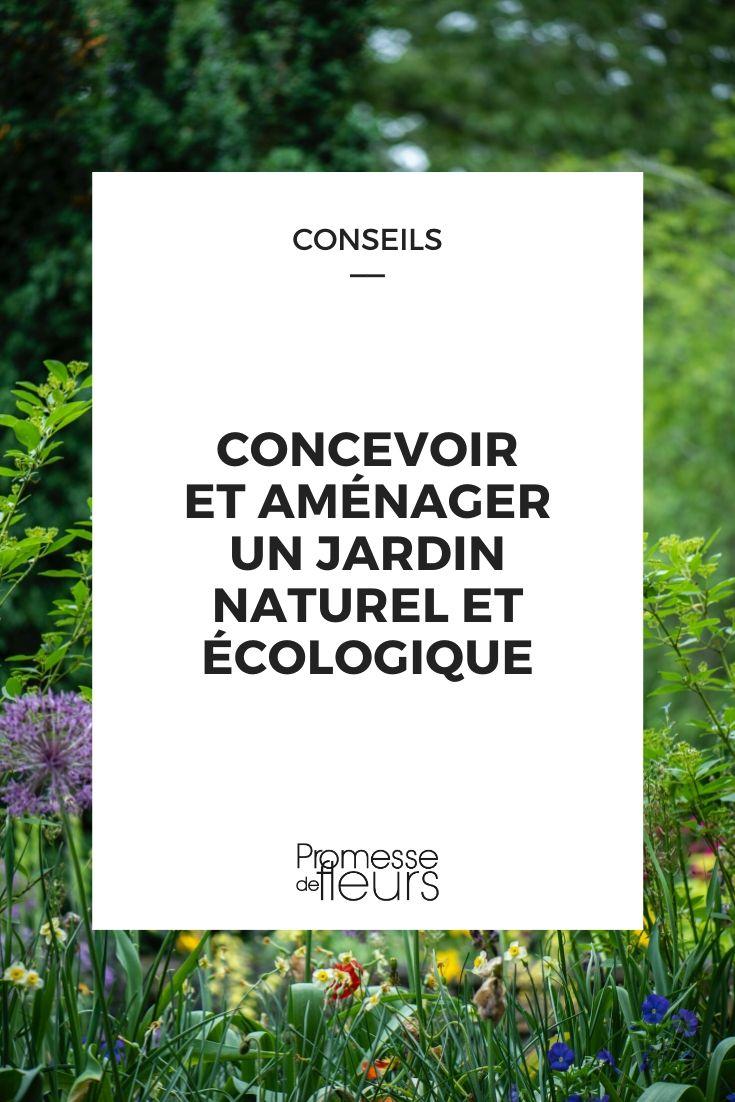 jardin naturel et écologique : conception, choix des plantes