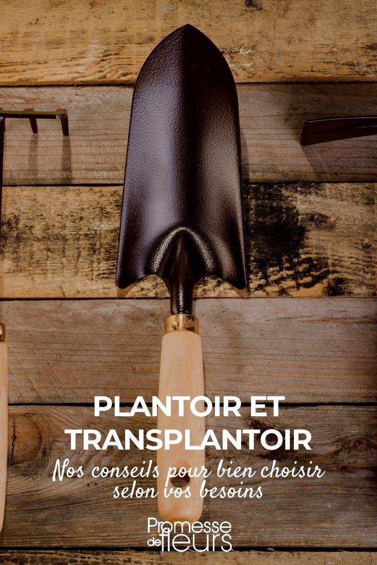 choisir plantoir et transplantoir